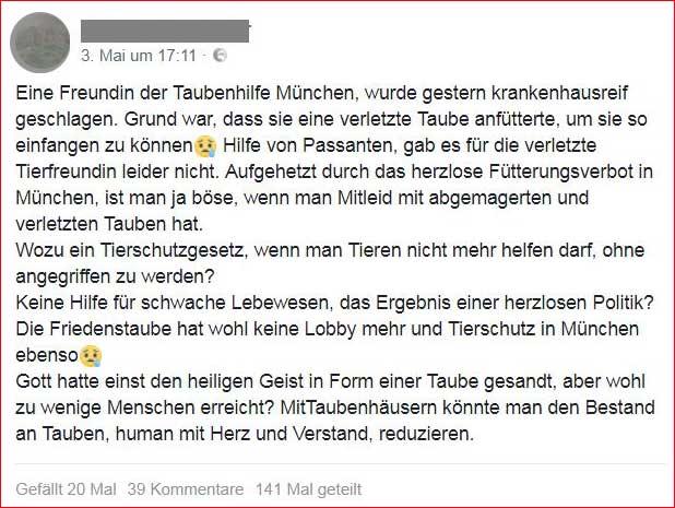 """""""Eine Freundin der Taubenhilfe München, wurde gestern krankenhausreif geschlagen. Grund war, dass sie eine verletzte Taube anfütterte, um sie so einfangen zu können...Hilfe von Passanten, gab es für die verletzte Tierfreundin leider nicht. ..."""""""