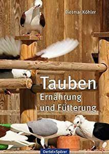 Dietmar Köhler: Tauben - Ernährung und Fütterung