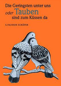 Tauben sind zum Küssen da - S. Fajiron Schäfer